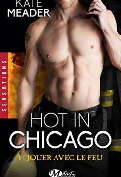Livres Couvertures de Jouer avec le feu: Hot in Chicago, T1