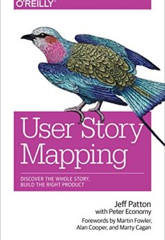 Livres Couvertures de User Story Mapping: Discover the Whole Story, Build the Right Product