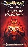 Lancedragon - Trilogie des agresseurs, tome 3 : L'empereur d'Ansalonie