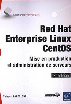 Livres Couvertures de Red Hat Enterprise Linux - CentOS - Mise en production et administration de serveurs (2ième édition)