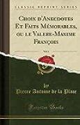 Choix d'Anecdotes Et Faits Mémorables, Ou Le Valere-Maxime François, Vol. 1 (Classic Reprint)