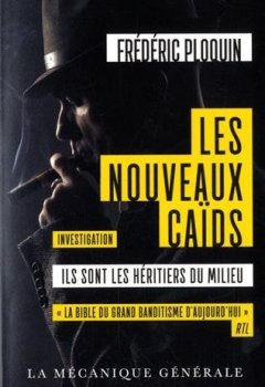 Livres Couvertures de Les Nouveaux Caïds - Ils sont les héritiers du milieu