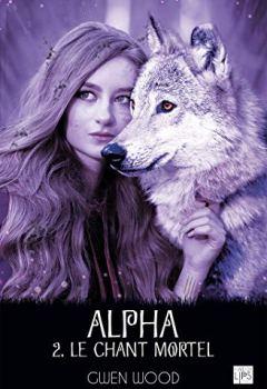 Livres Couvertures de Alpha - Le chant mortel - Tome 2