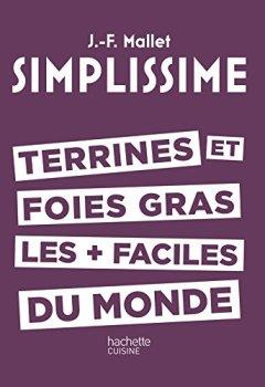Livres Couvertures de SIMPLISSIME - TERRINES ET FOIES GRAS LES + FACILES DU MONDE
