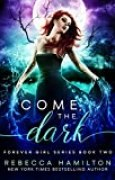 Come, the Dark (The Forever Girl Series Book 2) (English Edition)