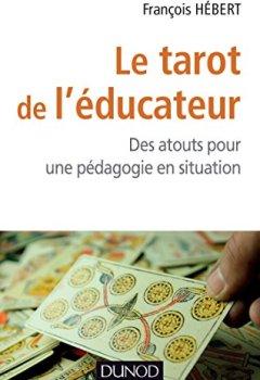 Livres Couvertures de Le tarot de l'éducateur - Des atouts pour une pédagogie en situation