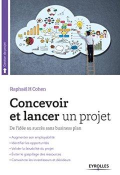 Livres Couvertures de Concevoir et lancer un projet: De l'idée au succès sans business plan