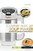Cuisiner avec un soup maker