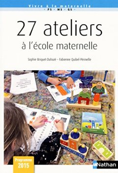 Livres Couvertures de 27 Ateliers à l'école maternelle - Cycle 1