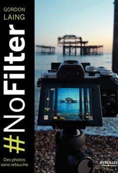 Livres Couvertures de #NoFilter - Des photos sans retouche