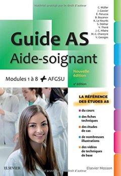 Livres Couvertures de Guide AS - Aide-soignant: Modules 1 à 8 + AGFSU. Avec vidéos