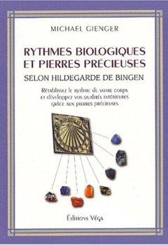 Livres Couvertures de Rythmes biologiques et pierres précieuses selon Hildegarde de Bingen