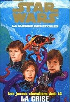 Livres Couvertures de Star Wars - Les Jeunes Chevaliers Jedi, tome 14 : La crise