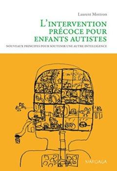 Livres Couvertures de L'intervention précoce pour enfants autistes. Nouveaux principes pour soutenir une autre intelligence
