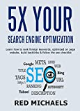 5X YOUR SEO (5 in 1 Bundle): Learn how to rank foreign keywords, optimized on page website, build backlinks & follow the seo checklist