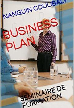 Livres Couvertures de BUSINESS PLAN: SEMINAIRE DE FORMATION