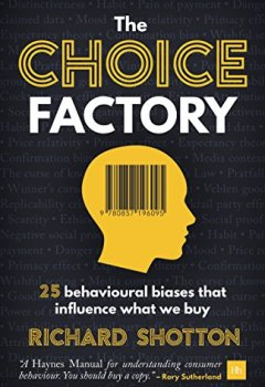 Livres Couvertures de The Choice Factory: 25 behavioural biases that influence what we buy