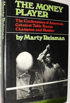 Livres Couvertures de The money player;: The confessions of America's greatest table tennis champion and hustler by Marty Reisman (1974-08-01)