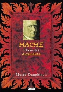 Livres Couvertures de Hache : Ebénistes à Grenoble