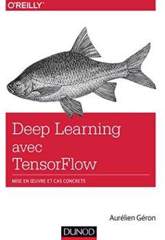 Livres Couvertures de Deep Learning avec TensorFlow - Mise en oeuvre et cas concrets
