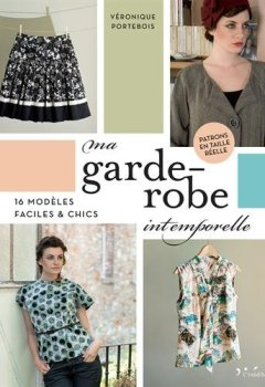 Livres Couvertures de Ma garde robe intemporelle : Avec patrons