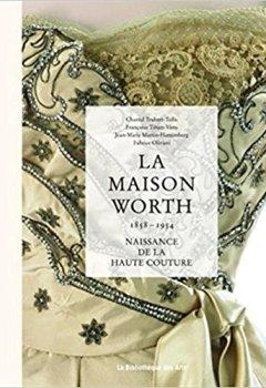 Livres Couvertures de La maison Worth - Naissance de la haute couture, 1858-1954