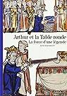 Arthur et la Table ronde : La force d'une légende