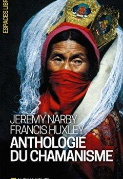 Livres Couvertures de Anthologie du chamanisme: Cinq cents ans sur la piste du savoir