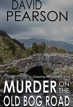 Livres Couvertures de MURDER ON THE OLD BOG ROAD: gripping Irish crime fiction (English Edition)