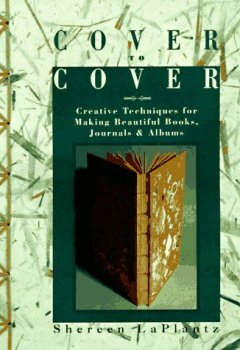 Cover von Cover to Cover: Creative Techniques for Making Beautiful Books, Journals & Albums: Creative Techniques for Making Beautiful Books, Journals and Albums