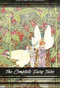 Livres Couvertures de The Complete Fairy Tales of Hans Christian Andersen: 168 Fairy Tales in one volume (English Edition)
