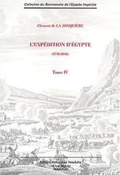 L'expédition D'Egypte (1798 1801) : Tome 4