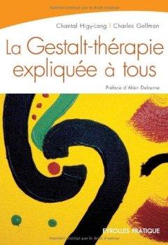 Livres Couvertures de La Gestalt-thérapie expliquée à tous : Intelligence relationnelle et art de vivre