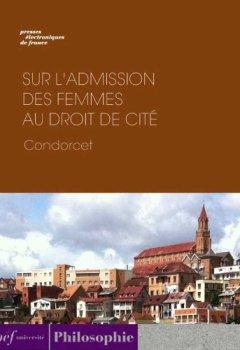 Livres Couvertures de Sur l'admission des femmes au droit de cité