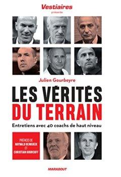 Livres Couvertures de Les vérités du terrain: Entretiens avec 40 coachs de haut niveau