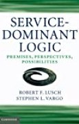 Service-Dominant Logic: Premises, Perspectives, Possibilities (English Edition)