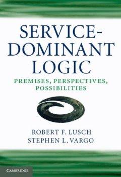 Livres Couvertures de Service-Dominant Logic: Premises, Perspectives, Possibilities (English Edition)