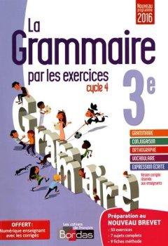 Livres Couvertures de La grammaire par les exercices 3e : Cahier d'exercices version corrigée réservée aux enseignants