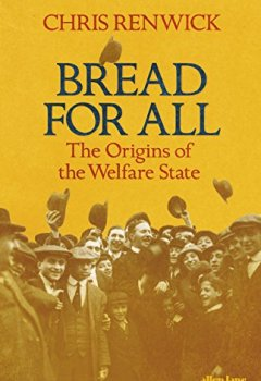 Livres Couvertures de Bread for All: The Origins of the Welfare State