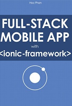 Livres Couvertures de Full Stack Mobile App with Ionic Framework (English Edition)