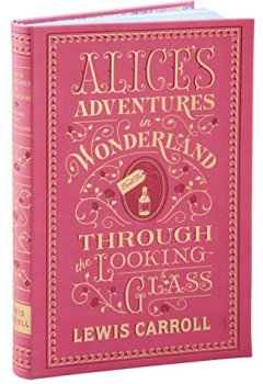 Portada del libro deAlice`s Adventures In Wonderland And Through The Looking-Glass (Barnes & Noble Flexibound Editions)