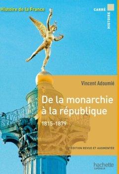 Livres Couvertures de Carre histoire de la monarchie à la république