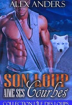 Livres Couvertures de Son Loup aime ses courbes: Collection L'île des Loups