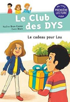 Livres Couvertures de Le club des DYS : Le cadeau pour Lou
