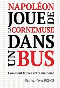 Livres Couvertures de Napoléon joue de la cornemuse dans un bus: comment tripler votre mémoire