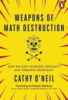 Livres Couvertures de Weapons of Math Destruction: How Big Data Increases Inequality and Threatens Democracy
