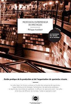 Livres Couvertures de Profession entrepreneur de spectacles