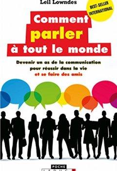 Livres Couvertures de Comment parler à tout le monde: Devenir un as de la communication pour réussir dans la vie et se faire des amis
