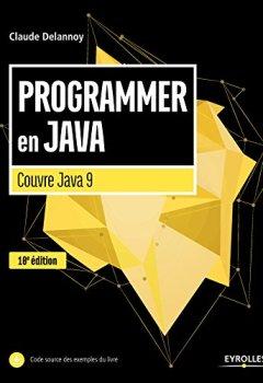 Livres Couvertures de Programmer en Java, 10e édition: Couvre Java 9