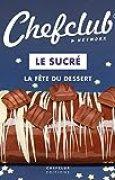 Le Sucré : La fête du dessert